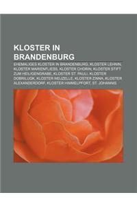 Kloster in Brandenburg: Ehemaliges Kloster in Brandenburg, Kloster Lehnin, Kloster Marienfliess, Kloster Chorin, Kloster Stift Zum Heiligengra