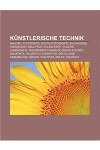 Kunstlerische Technik: Malerei, Fotografie, Digitalfotografie, Bildhauerei, Videokunst, Skulptur, Holzschnitt, Plastik, Lomografie