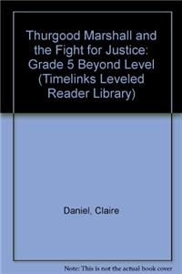Thurgood Marshall and the Fight for Justice: Grade 5 Beyond Level