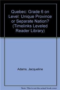 Quebec: Grade 6 on Level: Unique Province or Separate Nation?