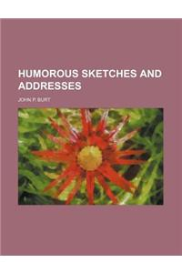 Humorous Sketches and Addresses