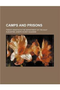 Camps and Prisons; Twenty Months in the Department of the Gulf