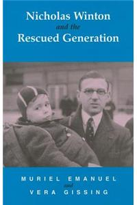 Nicholas Winton and the Rescued Generation: Save One Life, Save the World