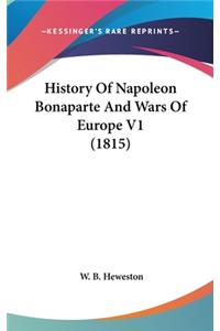 History of Napoleon Bonaparte and Wars of Europe V1 (1815)