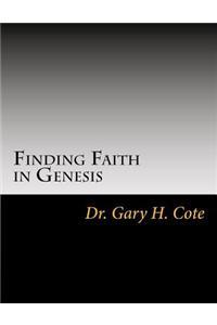 Finding Faith in Genesis: Adam, Noah, Abraham, Isaac, Jacob, Joseph
