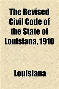 The Revised Civil Code of the State of Louisiana, 1910