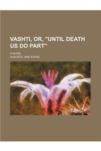 Vashti, Or, Until Death Us Do Part; A Novel