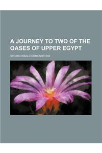A Journey to Two of the Oases of Upper Egypt