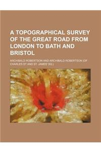 A Topographical Survey of the Great Road from London to Bath and Bristol