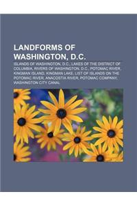 Landforms of Washington, D.C.: Islands of Washington, D.C., Lakes of the District of Columbia, Rivers of Washington, D.C., Potomac River