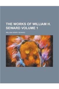 The Works of William H. Seward Volume 1