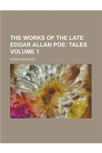 The Works of the Late Edgar Allan Poe Volume 1