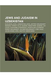 Jews and Judaism in Uzbekistan: Bukharan Jews, Uzbekistani Jews, Jeffrey Moussaieff Masson, Forest Hills, Queens, Rego Park, Queens, Lev Leviev