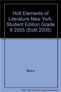 Holt Elements of Literature New York: Student Edition Grade 9 2005