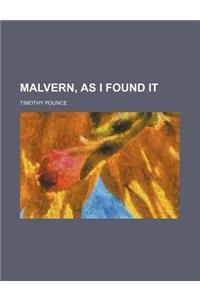 Malvern, as I Found It