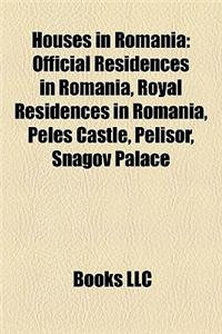 Houses in Romania: Official Residences in Romania, Royal Residences in Romania, Pele Castle, Pelior, Snagov Palace