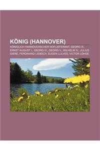 Konig (Hannover): Koniglich Hannoverscher Hoflieferant, Georg III., Ernst August I., Georg IV., Georg V., Wilhelm IV., Julius Giere