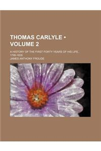 Thomas Carlyle (Volume 2); A History of the First Forty Years of His Life, 1795-1835