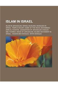 Islam in Israel: Islam in Jerusalem, Israeli Muslims, Mosques in Israel, Temple Mount, Dome of the Rock, Mohammad Amin Al-Husayni, Juda