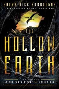 The Hollow Earth: At the Earth's Core and Pellucidar