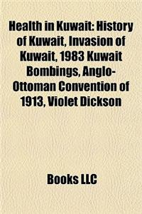 Health in Kuwait: History of Kuwait, Invasion of Kuwait, 1983 Kuwait Bombings, Anglo-Ottoman Convention of 1913, Violet Dickson