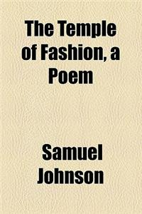 The Temple of Fashion, a Poem