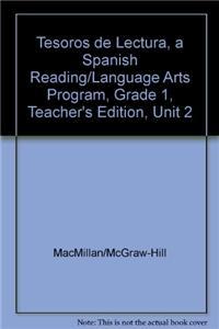 Tesoros de Lectura, a Spanish Reading/Language Arts Program, Grade 1, Teacher's Edition, Unit 2