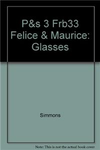 P&s 3 Frb33 Felice & Maurice: Glasses