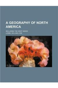 A Geography of North America; Including the West Indies