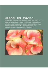 Hapoel Tel Aviv F.C.: Hapoel Tel Aviv F.C. Managers, Hapoel Tel Aviv F.C. Players, Ben Sahar, Daniel de Ridder, John Paintsil, Laryea Kingst