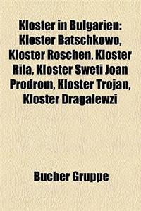 Kloster in Bulgarien: Kloster Batschkowo, Kloster Roschen, Kloster Rila, Kloster Sweti Joan Prodrom, Kloster Trojan, Kloster Dragalewzi