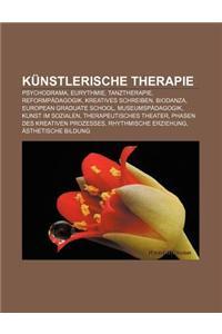 Kunstlerische Therapie: Psychodrama, Eurythmie, Tanztherapie, Reformpadagogik, Kreatives Schreiben, Biodanza, European Graduate School