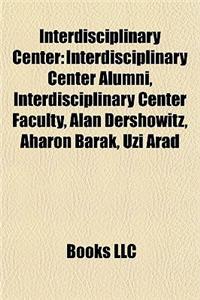 Interdisciplinary Center: Interdisciplinary Center Alumni, Interdisciplinary Center Faculty, Alan Dershowitz, Aharon Barak, Uzi Arad