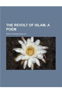 The Revolt of Islam, a Poem