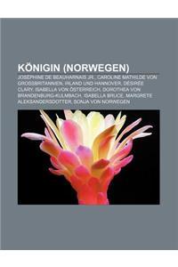 Konigin (Norwegen): Josephine de Beauharnais Jr., Caroline Mathilde Von Grossbritannien, Irland Und Hannover, Desiree Clary