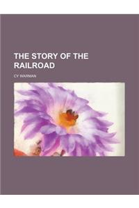 The Story of the Railroad