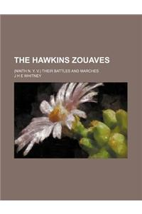 The Hawkins Zouaves; (Ninth N. Y. V.) Their Battles and Marches