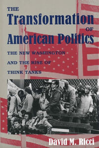 The Transformation of American Politics: The New Washington and the Rise of Think Tanks