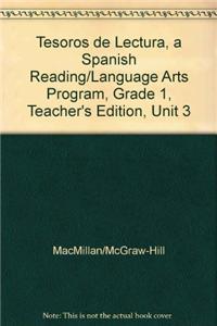 Tesoros de Lectura, a Spanish Reading/Language Arts Program, Grade 1, Teacher's Edition, Unit 3