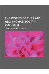 The Works of the Late REV. Thomas Scott (Volume 8)