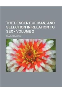 The Descent of Man, and Selection in Relation to Sex (Volume 2)