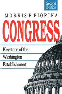 Congress: Keystone of the Washington Establishment, Revised Edition