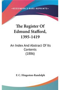 The Register of Edmund Stafford, 1395-1419: An Index and Abstract of Its Contents (1886)