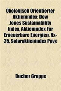 Okologisch Orientierter Aktienindex: Dow Jones Sustainability Index, Aktienindex Fur Erneuerbare Energien, Nx-25, Solaraktienindex Ppvx