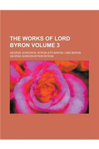 The Works of Lord Byron Volume 3
