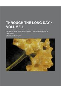 Through the Long Day (Volume 1); Or, Memorials of a Literary Life During Half a Century