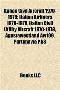 Italian Civil Aircraft 1970-1979: Italian Airliners 1970-1979, Italian Civil Utility Aircraft 1970-1979, Agustawestland Aw109, Partenavia P.68