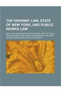 The Highway Law, State of New York, and Public Works Law