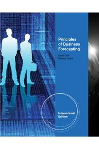 Principles of Business Forecasting, International Edition