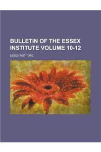 Bulletin of the Essex Institute (10-12)